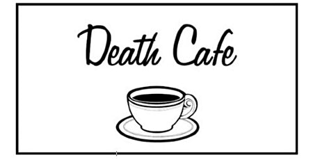 Death Cafe- Talking about death won't kill you. tickets