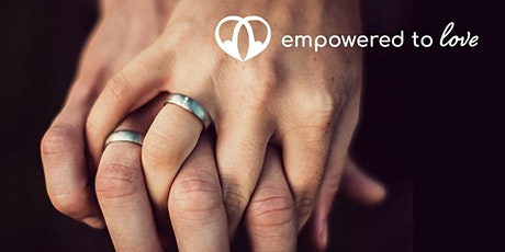 Empowered to Love Marriage Conference tickets