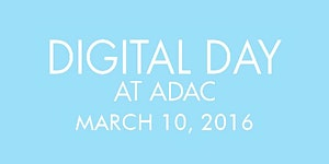 DIGITAL DAY  |  HOSTED BY ADAC