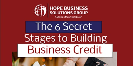 Business Credit Workshop:The 6 Secret Stages to Building Business Credit tickets