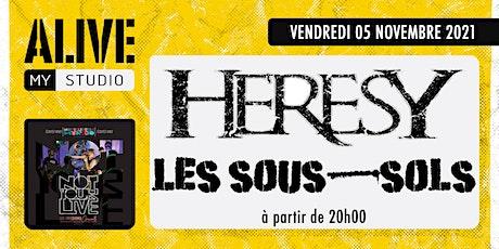 Les sous-sols & Heresy // NotYourLive les émissions concert en public. billets