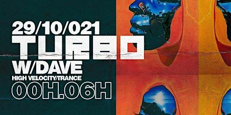TURBO #2 w/ Dave [Techno / Trance] - Le Club House billets