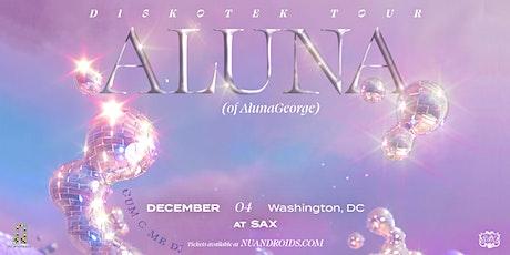 Nü Androids Presents: Aluna (of Aluna George) (DJ Set) 21+ tickets