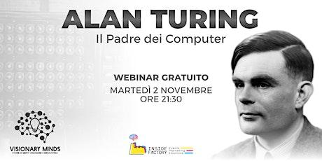Alan Turing, il Padre dei Computer biglietti