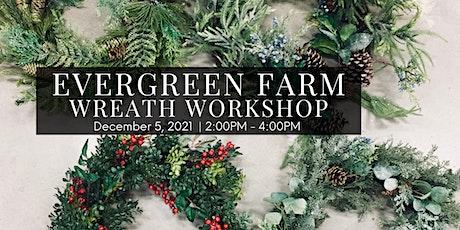 Evergreen Farm Wreath Workshop tickets