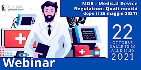 MDR - Medical Device Regulation: quali novità dopo il 26 maggio 2021? tickets