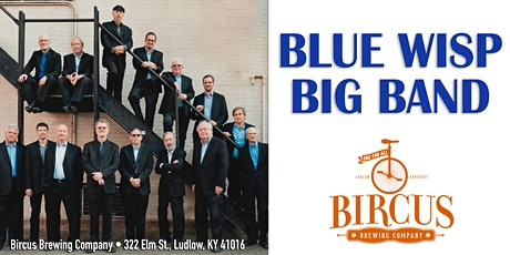 The Blue Wisp Big Band at Bircus Brewing Co. ~ November 11, 2021 tickets
