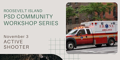Roosevelt Island PSD Community Workshop on Active Shooter Scenarios tickets
