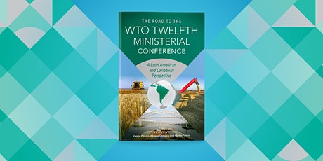 The Road Towards the WTO MC12: A Perspective of Latin America tickets