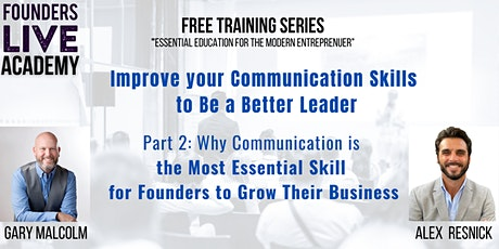 Part2: Why Communication is the Most Essential Skill for Leaders tickets