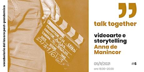 Talk Together con Anna de Manincor biglietti