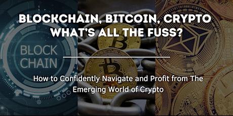 Blockchain, Bitcoin, Crypto!  What's all the Fuss?~~~ New York, NY tickets