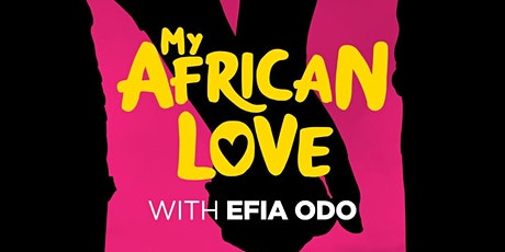 My African Love with Efia Odo Premiere tickets