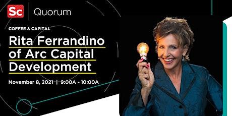 Coffee and Capital with Rita Ferrandino, Arc Capital Development entradas