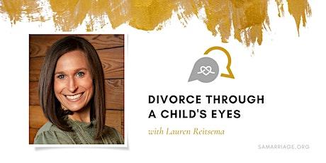 Divorce Through a Child's Eyes with Lauren Reitsema tickets
