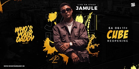 JAMULE - LIVE ON STAGE // WHOSYOURDADDY Tickets