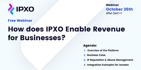 Free Webinar: How does IPXO Enable Revenue for Businesses? tickets