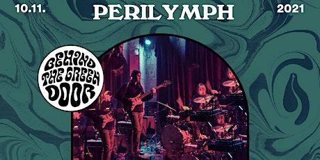 Perilymph // Behind the Green Door Tickets