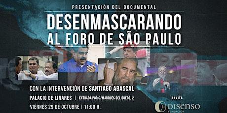 """Lanzamiento del documental: """"Desenmascarando al Foro de São Paulo"""" entradas"""
