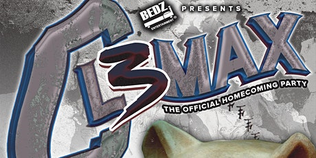 """BEDZ ENTERTAINMENT PRESENTS: CL3MAX """"3RD ANNUAL HOMECOMING PARTY"""" tickets"""
