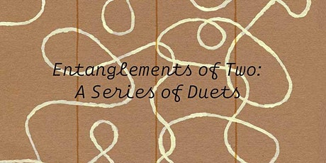Entanglements of Two: A Series of Duets - book launch tickets