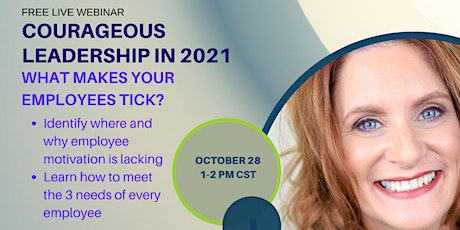 Copy of Courageous Leadership in 2021: What Makes Your Employees Tick? tickets