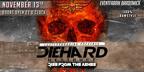 DIEHARD DESTRUCT - RISE FROM THE ASHES Tickets