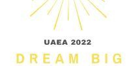 'DREAM BIG' UAEA 2022 Conference tickets