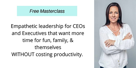 Empathetic Leadership for CEOs and Executives tickets