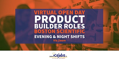 Open Day - Product Builder Roles in Boston Scientific Evening & Night Shift tickets