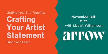 Getting Your S*!# Together: Crafting Your Artist Statement Lunch & Learn tickets