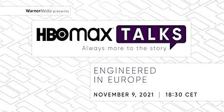 HBO MAX Talks: Engineered in Europe entradas