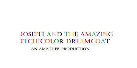 Joseph and the Amazing Technicolor Dreamcoat Amateur Production tickets