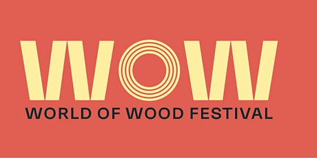 World of Wood - Tomorrow's Timber tickets