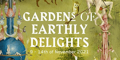 Gardens of Earthly Delights-  Private view tickets
