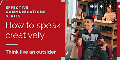 How to Speak Creatively:  Think Like an Outsider tickets