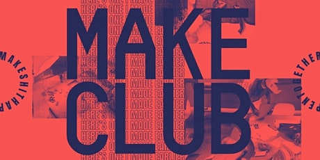 Make Club — 2 hour creative session with the community tickets