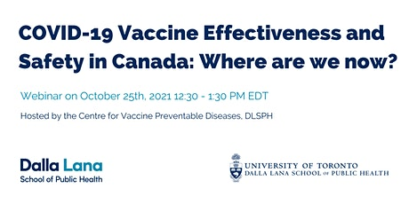 COVID-19 Vaccine Effectiveness and Safety in Canada: Where are we now? tickets