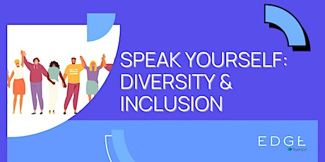 Speak Yourself: Diversity and Inclusion tickets