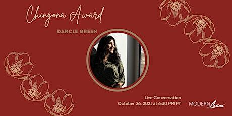 Conversation with Modern Latina's Chingona Award Recipient, Darcie Green tickets