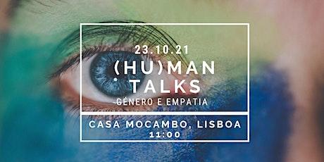 (Hu)man Talks: Género e Empatia bilhetes