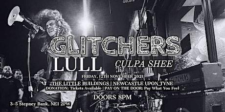 GLITCHERS W/SUPPORT: LULL & CULPA SHEE tickets