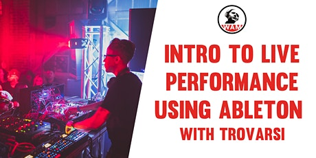 Intro to Live Performance using Ableton billets