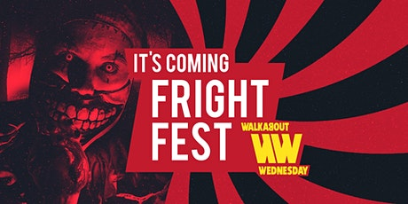 Fright Fest - WKD Walkabout Wednesday tickets