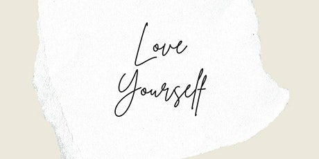 Love Yourself ( A virtual Self  Love Empowerment event) tickets