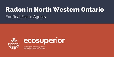 Radon in Northwestern Ontario: for Real Estate Agents tickets