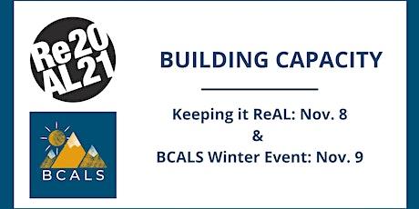 Building Capacity: Keeping it ReAL (Nov. 8) & BCALS (Nov. 9) tickets