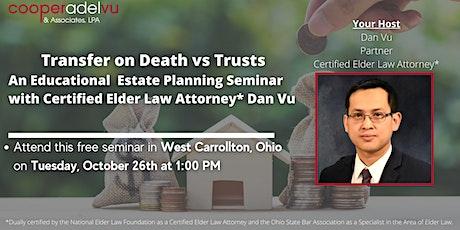 Transfer on Death vs. Trusts Seminar with Attorney Dan Vu tickets