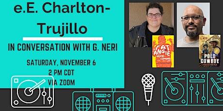 e.E Charlton-Trujillo in Conversation With G. Neri tickets