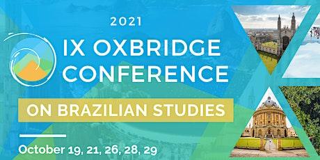 IX Oxbridge Conference on Brazilian Studies tickets